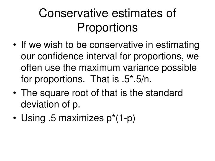 Conservative estimates of Proportions