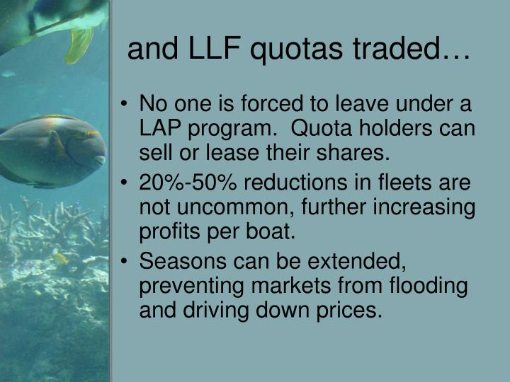 and LLF quotas traded…