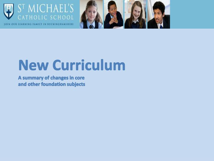 New curriculum a summary of changes in core and other foundation subjects