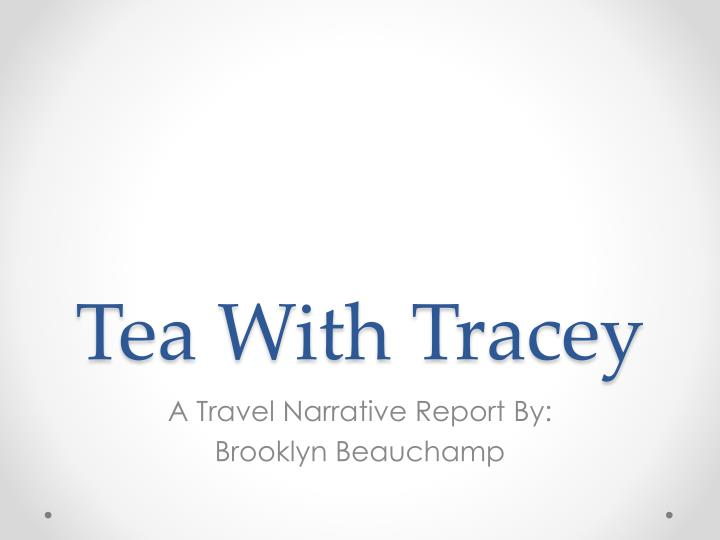 Tea with tracey