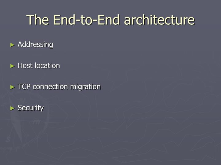 The End-to-End architecture