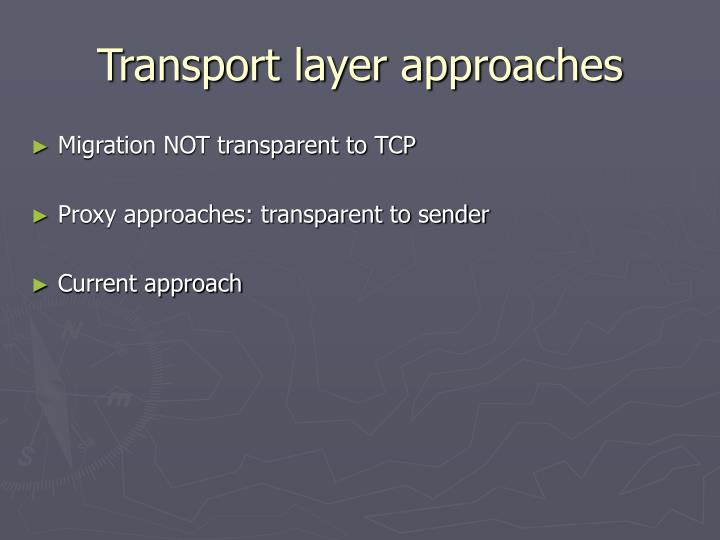 Transport layer approaches