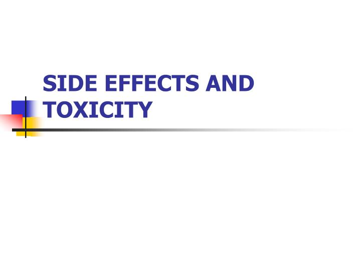 side effects and toxicity n.