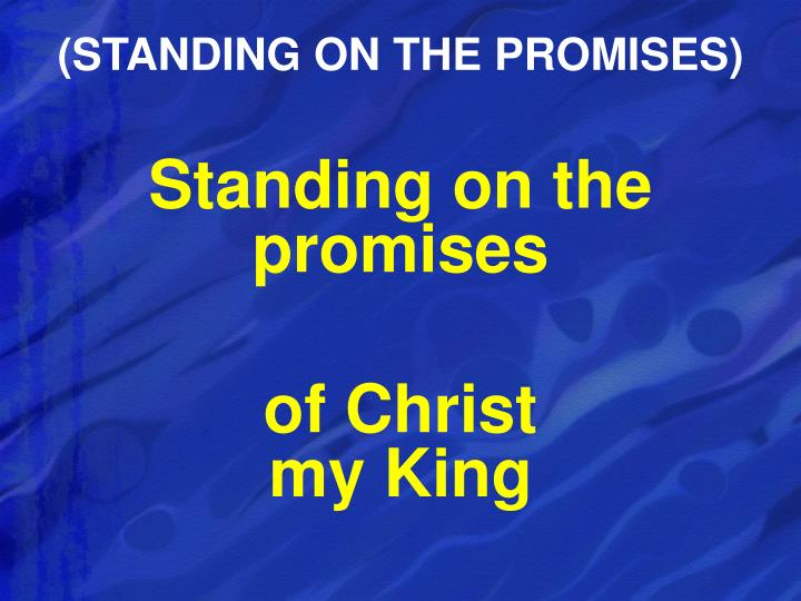 (STANDING ON THE PROMISES)