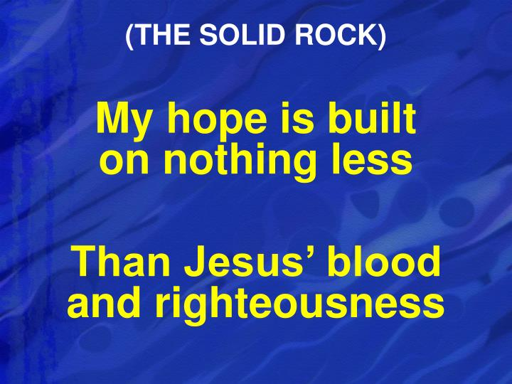 (THE SOLID ROCK)