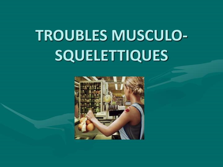 troubles musculo squelettiques n.