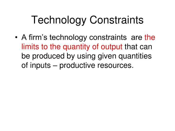 Technology Constraints