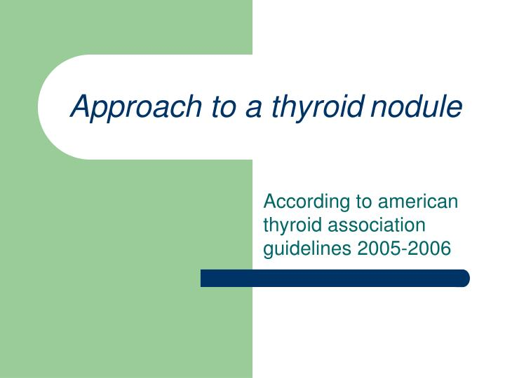 Approach to a thyroid