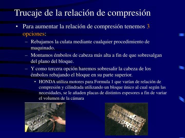 Trucaje de la relación de compresión