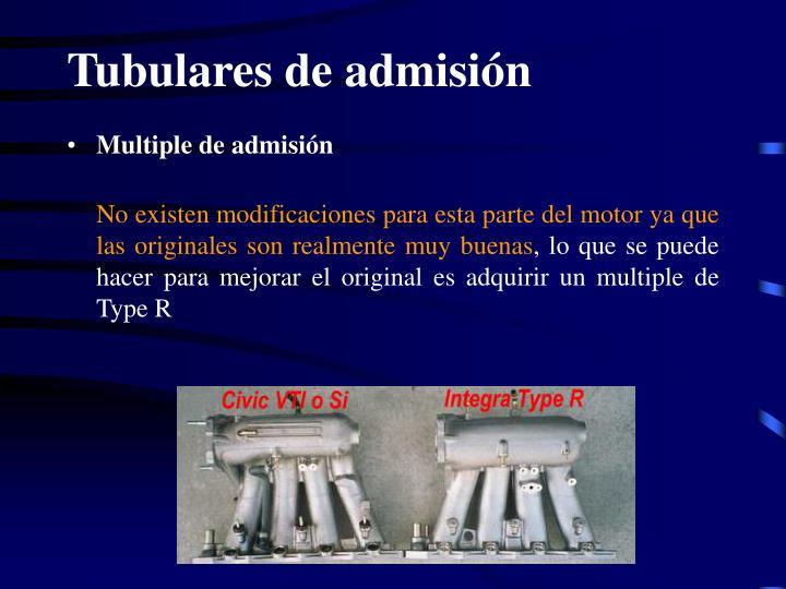 Tubulares de admisión