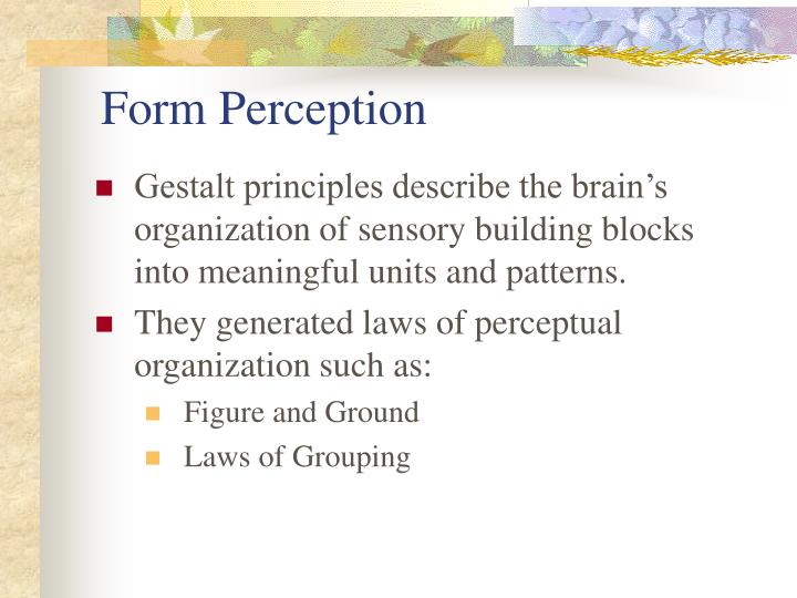 gestalt laws of percpetual organisation Gestalt (pronounced ge max wertheimer's 1923 paper laws of organization in perceptual forms 2 responses to the gestalt laws of perception and how to use.
