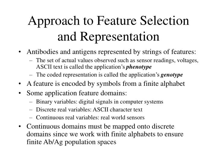 Approach to Feature Selection and Representation