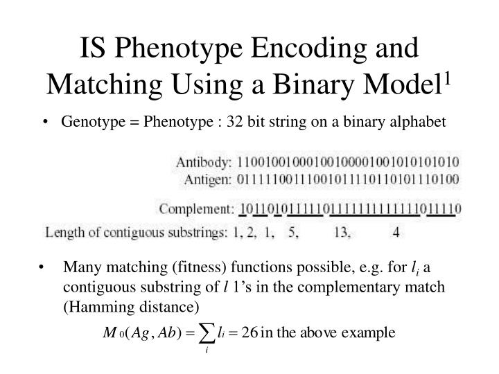 Many matching (fitness) functions possible, e.g. for