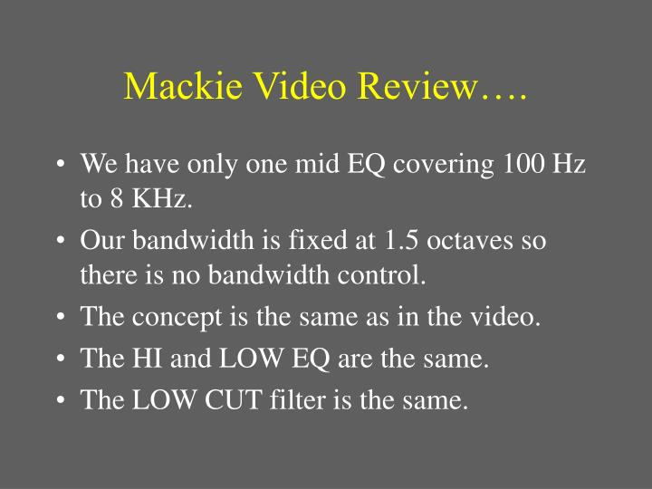 Mackie Video Review….