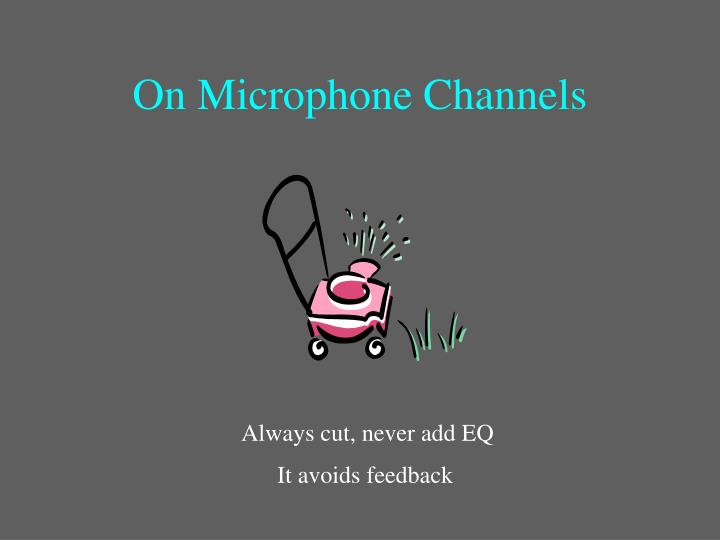 On Microphone Channels