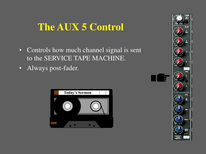 The AUX 5 Control