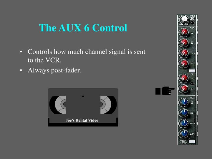 The AUX 6 Control