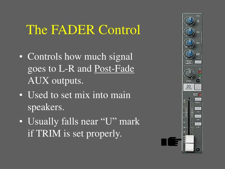 The FADER Control