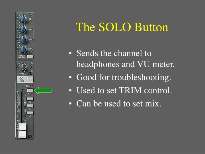 The SOLO Button
