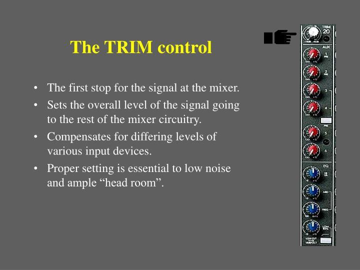 The TRIM control