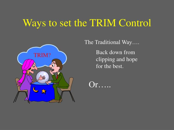 Ways to set the TRIM Control