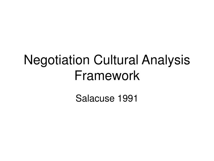 the cultural analysis ppt Cultural analysis they have been applied to over 70 cultures over the past 40 years, starting with a survey of ibm employees world-wide in 1967-1973 4 , hofstede.