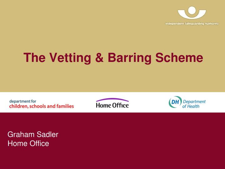 the vetting barring scheme n.