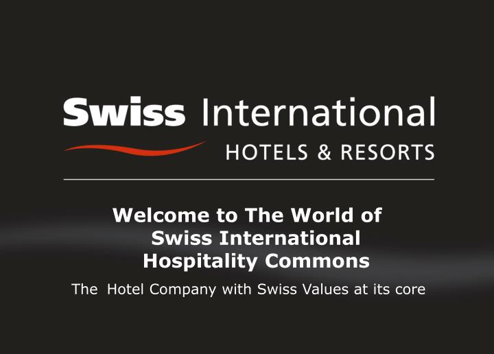 welcome to the world of swiss international hospitality commons n.