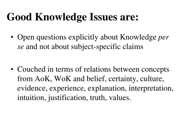 Good Knowledge Issues are: