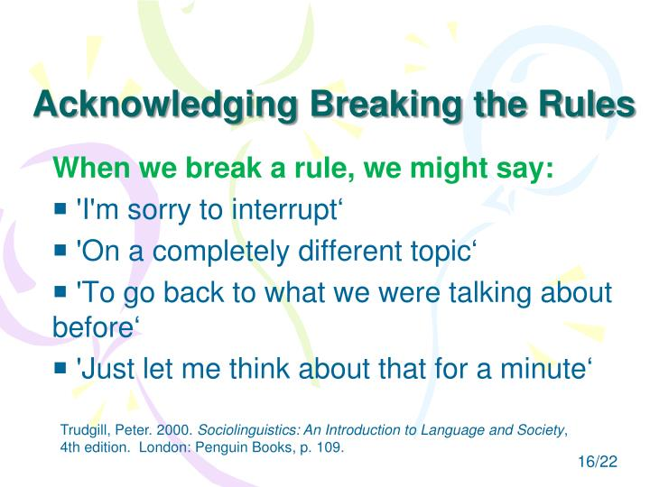 Acknowledging Breaking the Rules