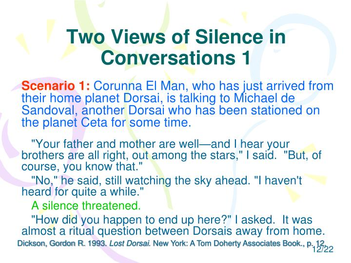 Two Views of Silence in Conversations 1