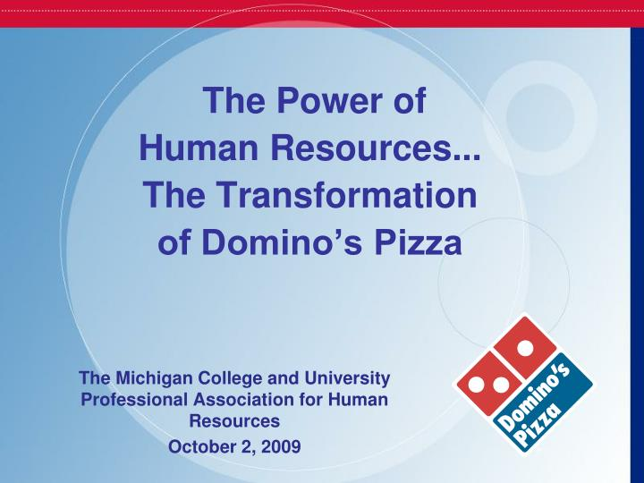 the power of human resources the transformation of domino s pizza n.