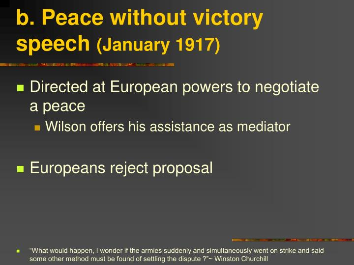 b. Peace without victory speech