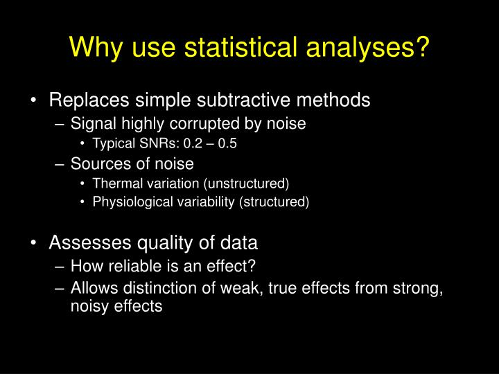 Why use statistical analyses?