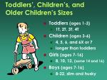 toddlers children s and older children s sizes