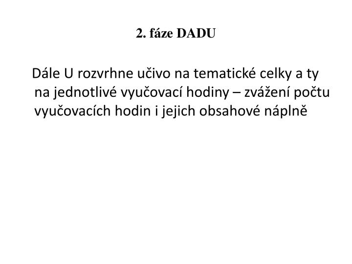 2. fáze DADU