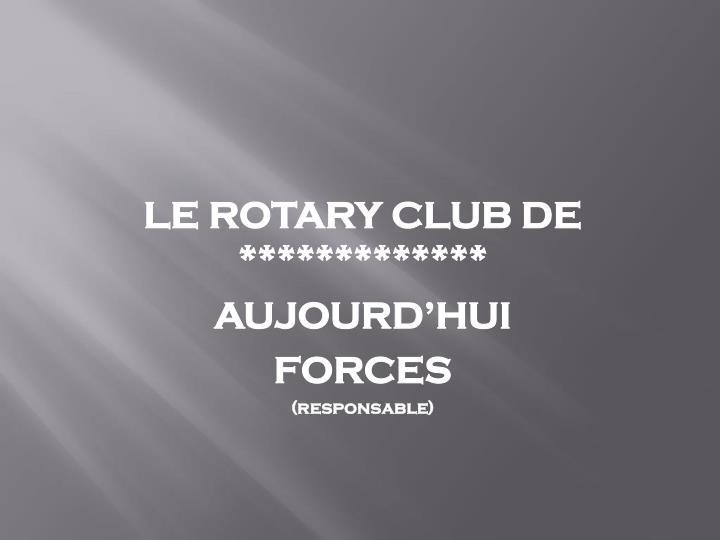 Le rotary club de aujourd hui forces responsable