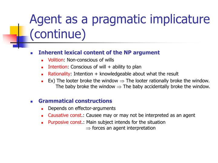 Agent as a pragmatic implicature (continue)
