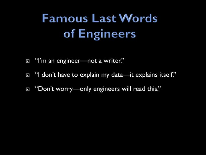Famous last words of engineers