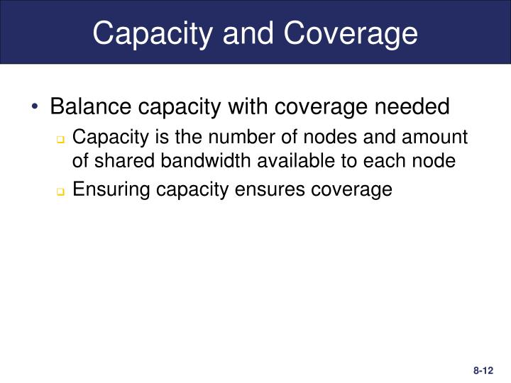 Capacity and Coverage