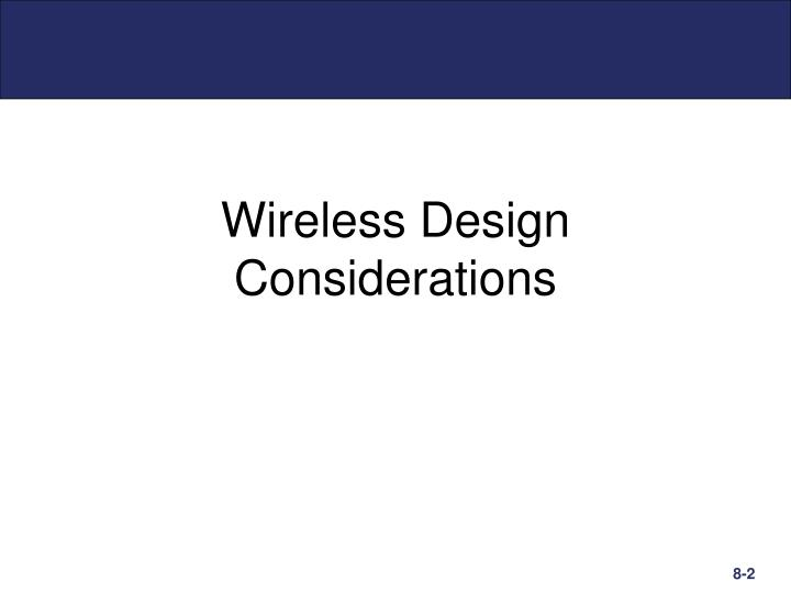 Wireless design considerations