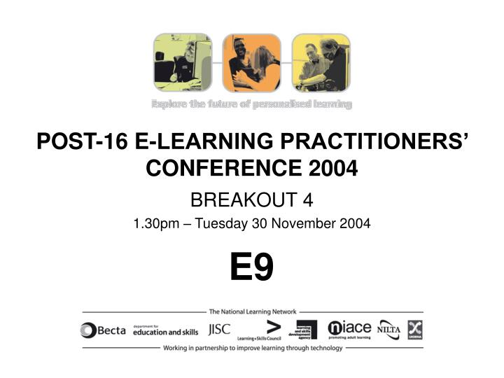 Post 16 e learning practitioners conference 2004