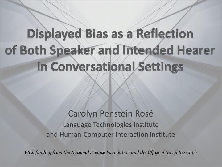displayed bias as a reflection of both speaker and intended hearer in conversational settings n.