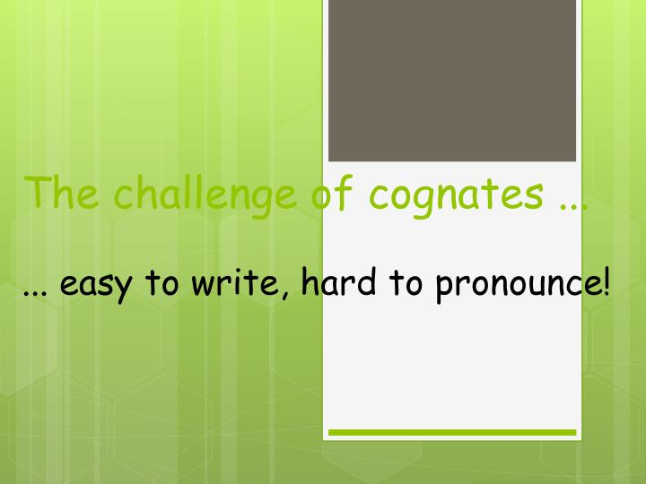the challenge of cognates n.