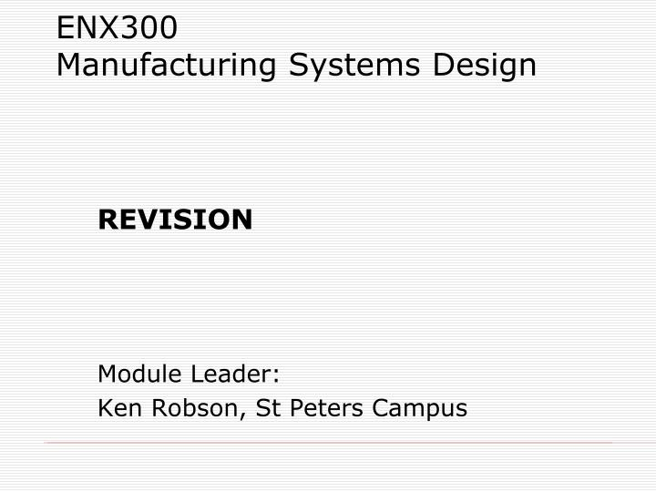 enx300 manufacturing systems design n.