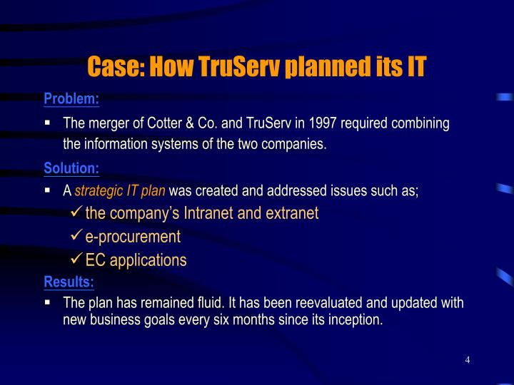 Case: How TruServ planned its IT