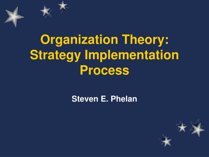 organization theory strategy implementation process n.