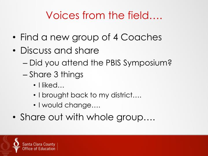 Voices from the field….