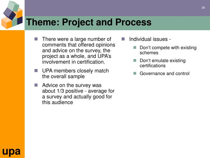 There were a large number of comments that offered opinions and advice on the survey, the project as a whole, and UPA's involvement in certification.