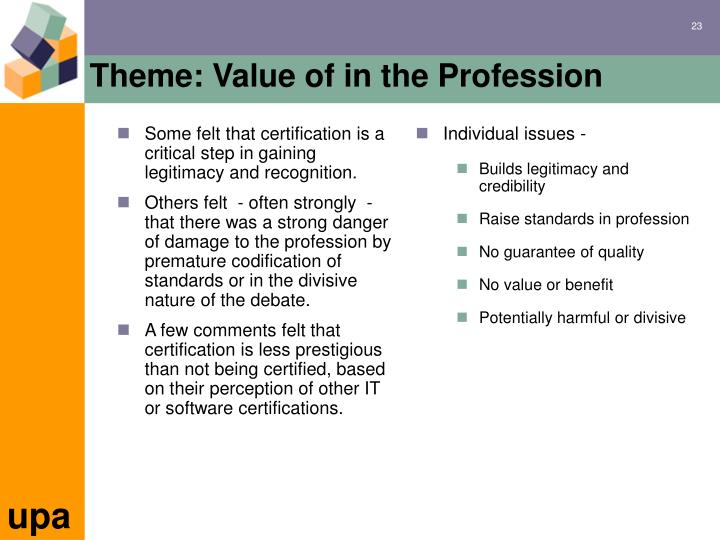 Some felt that certification is a critical step in gaining legitimacy and recognition.